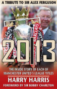 20/13 - A Tribute to Sir Alex Ferguson