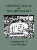 The Memorial Book of Podhajce, Ukraine - Translation of Sefer Podhajce
