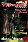 The Stein & Candle Detective Agency, Vol. 1  : American Nightmares
