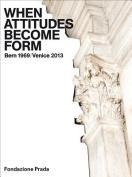When Attitudes Become Form - Bern 1969/Venice 2013