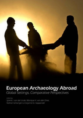 European Archaeology Abroad: Global Settings, Comparative Perspectives