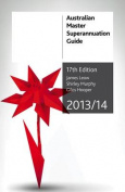 Australian Master Superannuation Guide 2013/14