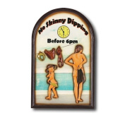 RAM Gameroom Products ''No Skinny Dipping Before 6 pm''  Outdoor Sign