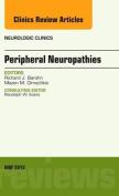 Peripheral Neuropathies, An Issue of Neurologic Clinics (The Clinics