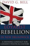 Loyalist Rebellion in New Brunswick