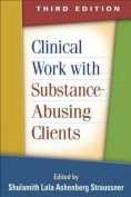 Clinical Work with Substance-Abusing Clients, Third Edition