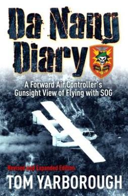 Da Nang Diary: A Forward Air Controller's Gunsight View of Combat in Vietnam