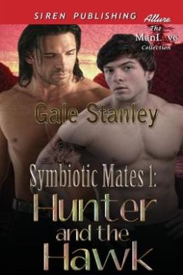 Symbiotic Mates 1: Hunter and the Hawk (Siren Publishing Allure ManLove)