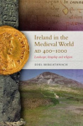 Ireland in the Medieval World Ad 400-1000