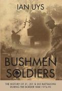 Bushmen Soldiers