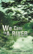 We Came to a River