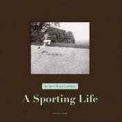 Jacques Henri Lartigue - a Sporting Life