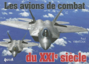 Les Avions de Combat Du XXIe Siecle [FRE]
