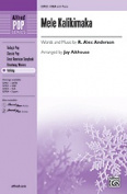 Mele Kalikimaka Choral Octavo Choir Words and music by R. Alex Anderson / arr. Jay Althouse