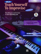 Alfred 00-16631 Teach Yourself to Improvise at the Keyboard - Music Book