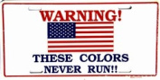 LP - 147 Warning These Colours Never Run Licence Plate - 901