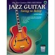 Alfred 00-0388B The 21st Century Pro Method- Jazz Guitar- Swing to Bebop - Music Book
