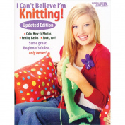 Leisure Arts I Can't Believe I'm Knitting Book