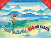 Alfred 55-9934A Billy Briggs- Big on Skates - Music Book
