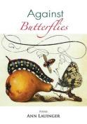 Against Butterflies