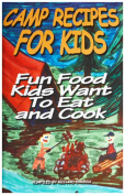 Rome Industries 2015 Camp Recipes For Kids