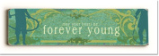 ArteHouse 0003-2615-24 Forever Young Vintage Sign