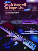 Alfred 00-16608 Teach Yourself to Improvise at the Keyboard - Music Book