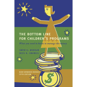Gryphon House 25941 Bottom Line for Childrens Programs Revised Book - Paperback