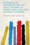 Extension of Opportunities for Early Training in Speech and Language for Deaf Children [FRE]