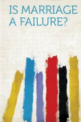 Is Marriage a Failure?