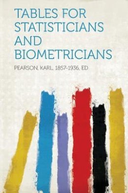 Tables for Statisticians and Biometricians