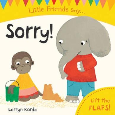 Sorry! (Little Friends Say) [Board book]