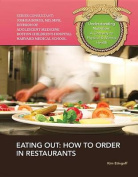 Eating Out: How to Order in Restaurants (Understanding Nutrition