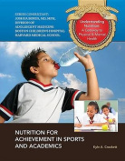 Nutrition for Achievement in Sports and Academics (Understanding Nutrition
