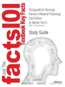 Studyguide for Ganongs Review of Medical Physiology, 23rd Edition by Barrett, Kim E.