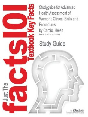 Studyguide for Advanced Health Assessment of Women: Clinical Skills and Procedures by Carcio, Helen
