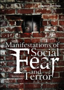 Manifestations of Social Fear and Terror