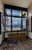 Walking in Ruins