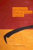 Aboriginal Ways of Using English