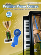 Alfred 00-25722 Premier Piano Course- Performance Book 2B - Music Book