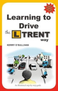 Learning to Drive the L Trent Way
