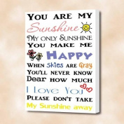 FRAMED CANVAS PRINT You are my Sunshine my only sunshine you make me happy when the skies are grey, You'll never know dear how much I love you please don't take my sunshine away. (16''width x 22'' Height) cute wall art