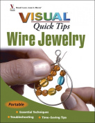 Wiley Publishers-Visual Quick Tips Wire Jewellery