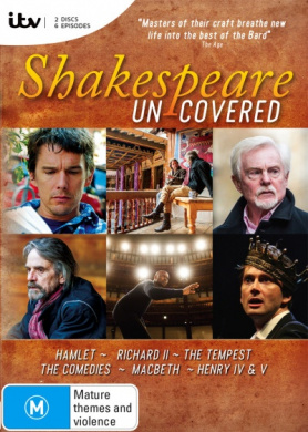 Shakespeare Uncovered (Hamlet / Richard II / The Tempest / The Comedies / Macbeth / Henry IV and V)