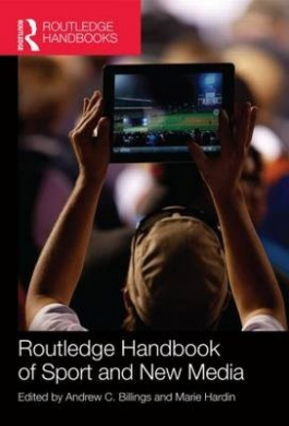 Routledge Handbook of Sport and New Media (Routledge International Handbooks)