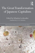 The Great Transformation of Japanese Capitalism fits Nissan Institute/Routledge Japanese Studies)