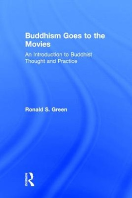 Buddhism Goes to the Movies: Introduction to Buddhist Thought and Practice