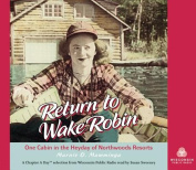 Return to Wake Robin [Audio]