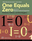 One Equals Zero and Other Mathematical Surprises