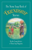 The Stone Soup Book of Friendship Stories